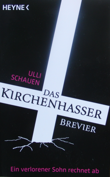 Ulli Schauen, Das Kirchenhasser Brevier, München 2010 (foto: zoom)