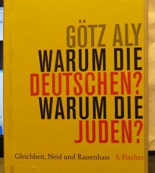Götz Aly, Warum die Deutschen?