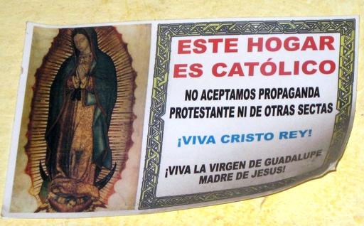 Dieser Ort ist katholisch. Wir akzeptieren weder protestantische Propaganda noch die anderer Sekten.