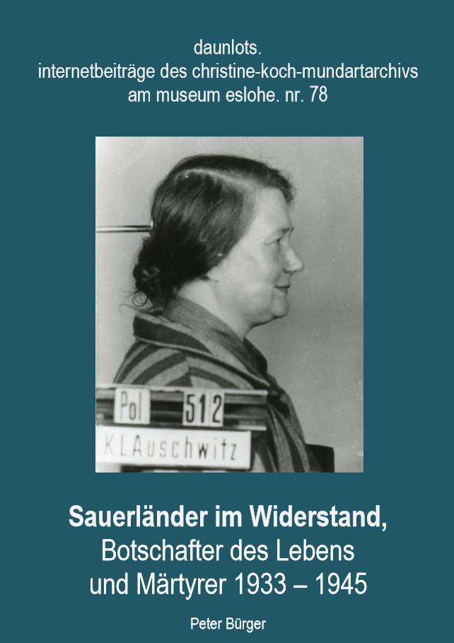 """Dieser Blick in die Geschichte ist verbunden mit dem Plädoyer für einen (überparteilichen) christlichen und humanistischen """"Sauerlandpatriotismus"""" angesichts des neuen braunen Denkens."""
