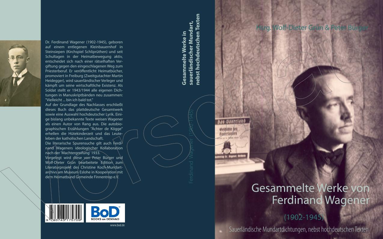 Ferdinand Wagner (1902-1945): Gesammelte Werke in sauerländischer Mundart, nebst hochdeutschen Texten. (bild: peterbuerger)