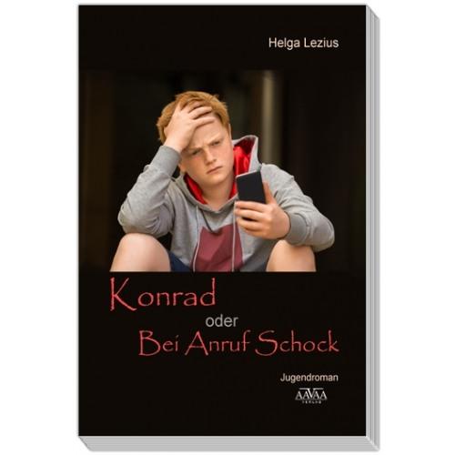 """""""Konrad, oder: Bei Anruf Schock"""" ist ein Buch, das vor allem zwischen 10 und 12 Jahren Freude macht. (Buchcover)"""